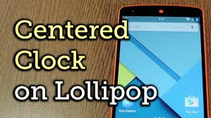center android center the status bar clock in android 5 0 lollipop how to