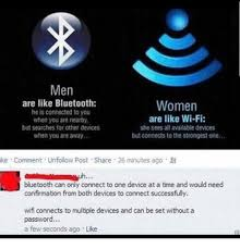 Bluetooth Meme - men are like bluetooth he is connected to you when you are nearby
