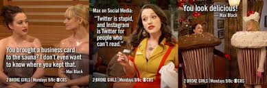 Two Broke Girls Memes - 2 broke girls on twitter which 2brokegirls meme won favorite of