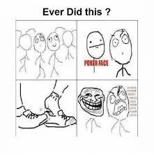 Poker Face Memes - ever did this poker face meme on esmemes com