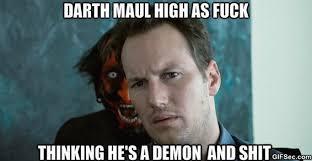 Funny As Fuck Memes - darth maul high as fuck funny high meme image