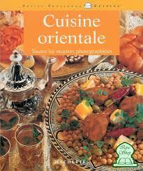 la cuisine orientale cuisine orientale toutes les recettes photographiées ali
