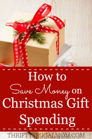 how to save money on christmas gift spending christmas gifts