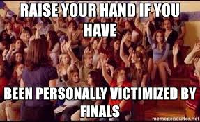 Raising Hand Meme - raise your hand if you have been personally victimized by finals
