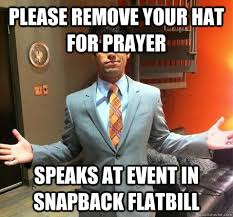 Meme Snapback - please remove your hat for prayer speaks at event in snapback