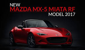 mazda 2017 new models new mazda mx 5 miata rf model 2017 ebuddynews