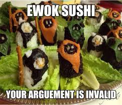 Ewok Meme - ewok sushi meme by greyjedi memedroid