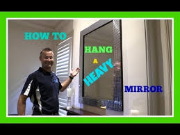 How To Hang A Wall Mirror How To Hang A Heavy Mirror Youtube