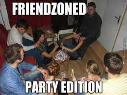 Funny Massage Memes - friendzone party by bunana meme center