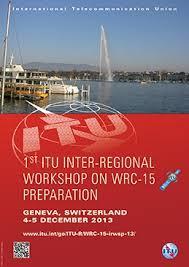 bureau int r 1st itu inter regional workshop on wrc 15 preparation geneva