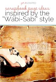 ideas for scrapbook page storytelling with a wabi sabi style