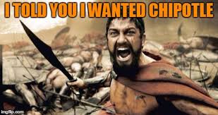 Chipotle Memes - angry man wants his chipotle imgflip