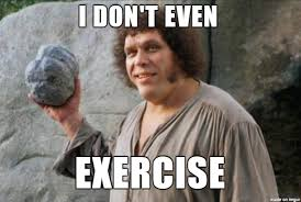 Exercise Meme - i don t even exercise meme on imgur