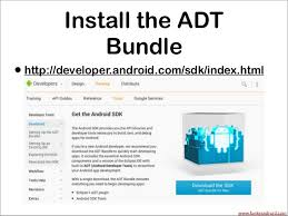 developer android sdk the adt bundle http developer android sdk index html