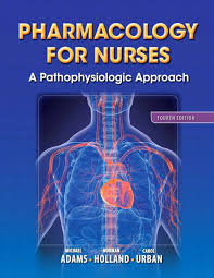 pharmacology for nurses a pathophysiologic approach 4th edition