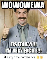 Sexy Friday Memes - inowowemwa its friday im very excite let sexy time commence