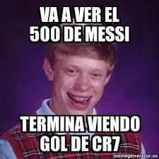 Memes De Messi - meme bad luck brian va a ver el 500 de messi termina viendo gol