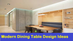 modern dining table design ideas youtube