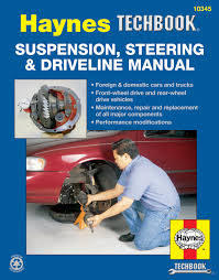 suspension steering u0026 driveline haynes techbook haynes manuals