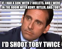 Toby Meme - if i had a gun with 2 bullets and i were in the room with kony