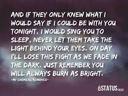 Light In Your Eyes Lyrics 21 Best The Light Behind Your Eyes Mcr Images On Pinterest My