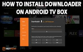 downloader android how to install downloader on android tv box side load apps