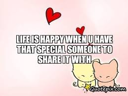 is happy when u that special someone to it with