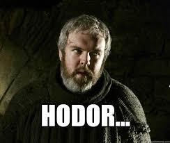 Hodor Meme - hodor hodor meme quickmeme