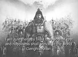 genghis khan quotes sayings fixed laws happiness quotes