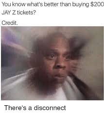 Meme Jay Z - to the people who won t attend a jay z concert because he doesn t