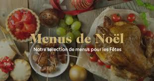 cuisine pour noel menu de noël nos entrées plats et desserts de fêtes