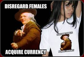 Disregard Females Acquire Currency Meme - disregard females acquire currency funny joseph ducreux shirt