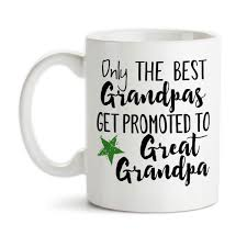 coffee mug only the best grandpas get promoted to great