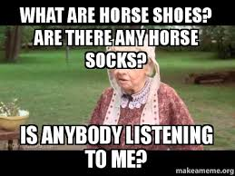 Meme Socks - what are horse shoes are there any horse socks is anybody