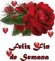imagenes de feliz inicio de semana con rosas feliz fin de semana con bonita rosa 796 imágenes dias de la semana