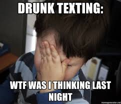 drunk texting wtf was i thinking last night confession kid meme