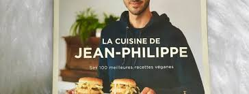 cuisine de philippe la cuisine de jean philippe 100 vegan recipes kelledstyle