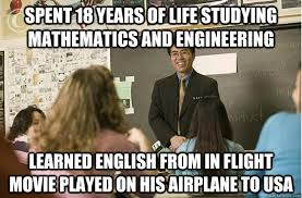 spent 18 years of life studying mathematics and engineering learned
