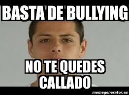 Memes De Bullying - meme personalizado basta de bullying no te quedes callado 1914600