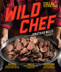 the wild chef book by jonathan miles official publisher page