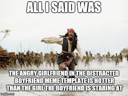 Angry Boyfriend Meme - a differing view on distracted boyfriend imgflip
