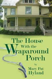 wraparound porch the house with the wraparound porch by pat hyland