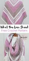 what you love shawl free crochet pattern triangle scarf scarf