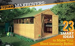 shed makeovers shed makeover 23 creative ways to perk up your shed now blog