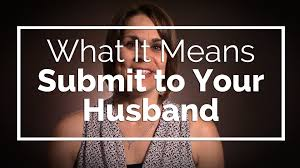 submit what it means to submit to your husband youtube