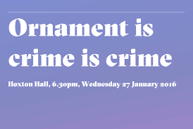 ornament is crime is crime in the debate