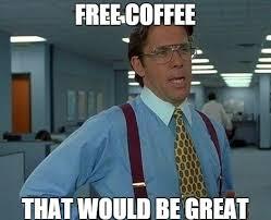 Meme Free - free coffee funny coffee meme