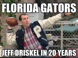 Florida Gator Memes - florida gators jeff driskel in 20 years al bundy quickmeme
