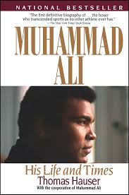 muhammad ali brief biography muhammad ali book by thomas hauser official publisher page