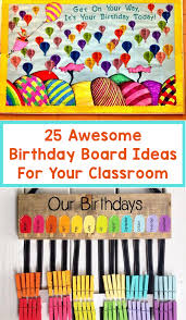 birthday board 25 awesome birthday board ideas for your classroom bored teachers